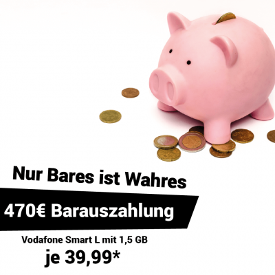 Vodafone Smart L inkl. 470,00 € Auszahlung